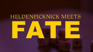 Fate Würfel mit Text: Heldenpicknick meets Fate