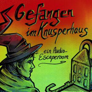 """Eine gezeichnete Hexe blickt auf einSchloss in der Form eines Lebkuchenhauses. Der Schlüssel ist eine Zuckerstange. Der Titel über dem Haus lautet """"Gefangen im Knusperhaus - Ein Audio-Escaperoom"""